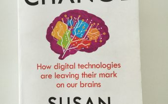 "Making your mind up – thoughts on ""Mind Change"" by Baroness Susan Greenfield"